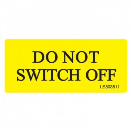 Do Not Switch Off Safety Label - Pack of 10
